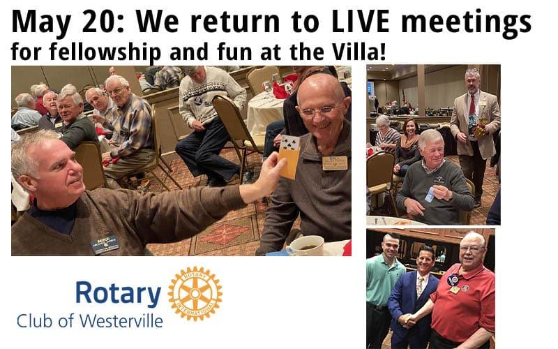 Live meetings return May 20 for fellowship at Villa Milano